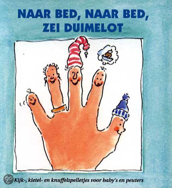 Naar bed naar bed zei duimelot - I. van Tilburg pdf epub