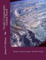 Noah's Catastrophic Global Flood