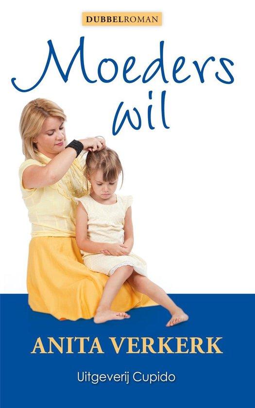 Moeders wil - Anita Verkerk |