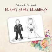 What's at the Wedding?