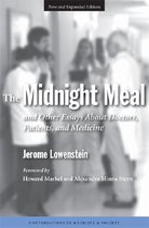 The Midnight Meal and Other Essays About Doctors, Patients and Medicine