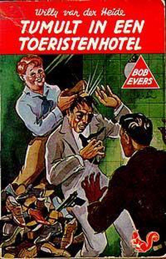 Bob Eversnr. B 7 Tumult in een toeristenhotel - Willy van der Heide |