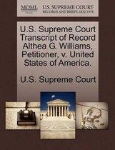 U.S. Supreme Court Transcript of Record Althea G. Williams, Petitioner, V. United States of America.