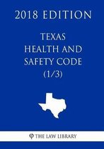 Texas Health and Safety Code (1/3) (2018 Edition)