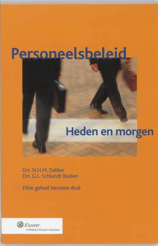 Personeelsbeleid heden en morgen - N.H.M. Dekker  