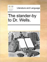 The Stander-By to Dr. Wells.
