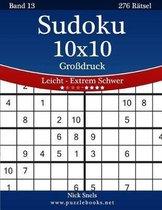 Sudoku 10x10 Gro druck - Leicht Bis Extrem Schwer - Band 13 - 276 R tsel