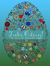 Frohe Ostern! Ein Ausmalbuch F r Kreative Kinder