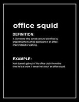 Urban Dictionary 'office Squid' Funny Notebook. Journal & Exercise Book (Black)