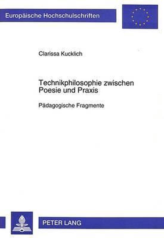 Technikphilosophie Zwischen Poesie Und Praxis