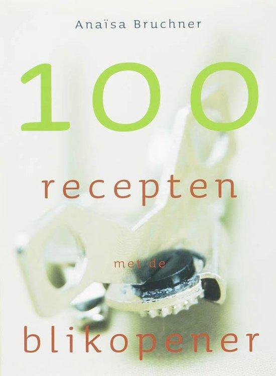 Cover van het boek '100 recepten met de blikopener' van A. Bruchner