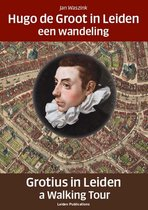 Hugo de Groot in Leiden/Grotius in Leiden