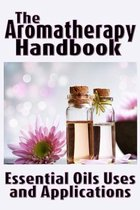 The Aromatherapy Handbook