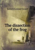 The Dissection of the Frog