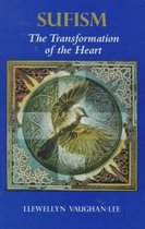 Sufism, the Transformation of the Heart