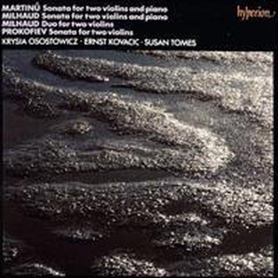 Bohuslav Martinu, Darius Milhaud: Sonatas for two violins and piano; Milhaud: Duo for two violins;