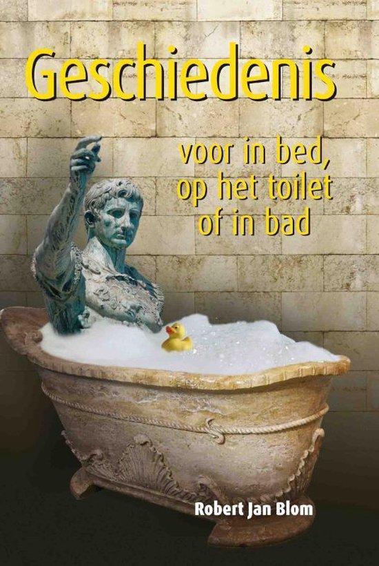 Geschiedenis voor in bed, op het toilet of in bad - Robert Jan Blom pdf epub