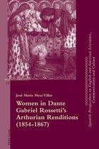 Women in Dante Gabriel Rossettis Arthurian Renditions (18541867)