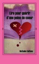 Lire Pour Guerir d'Une Peine de Coeur
