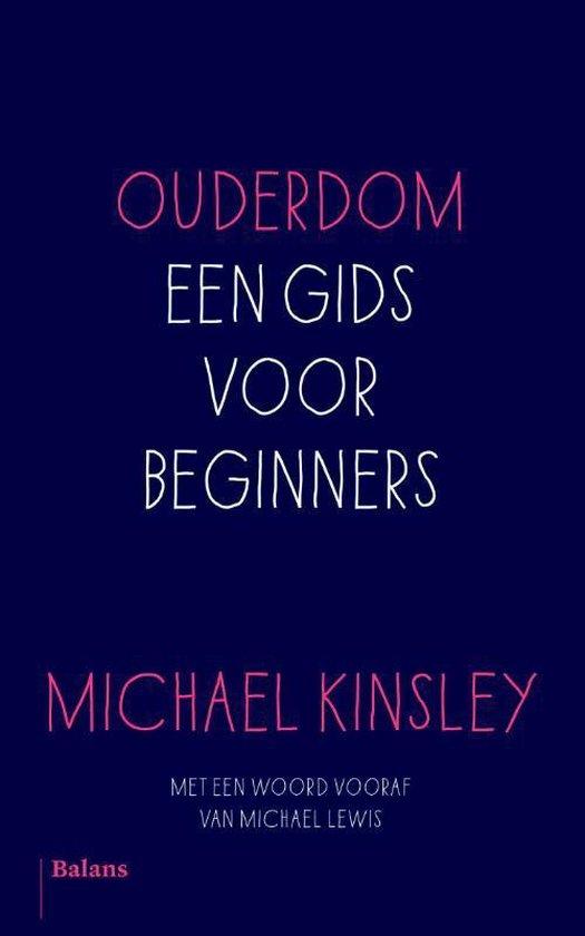 Ouderdom. Een gids voor beginners - Michael Kinsley |