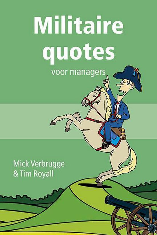 Voor managers 4 - Militaire quotes - Mick Verbrugge |