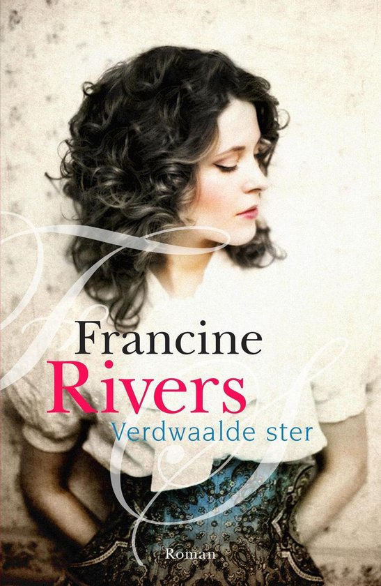 VERDWAALDE STER - Francine Rivers |