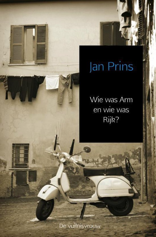 Wie was Arm en wie was Rijk? - Jan Prins | Fthsonline.com