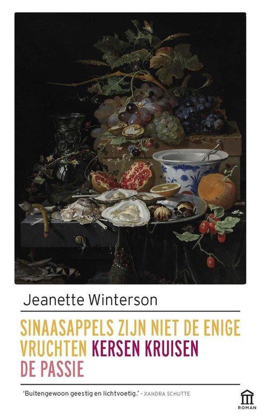 Sinaasappels zijn niet de enige vruchten ; Kersen kruisen ; De passie - Jeanette Winterson |