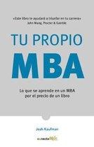 Tu propio MBA: Lo que se aprende en un MBA por el precio de un libro / The  Personal MBA