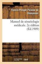 Manuel de Semeiologie Medicale. 2e Edition