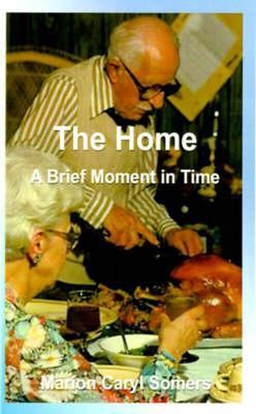 The Home a Brief Moment in Time