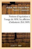 Notions d'equitation a l'usage de MM. les officiers d'infanterie