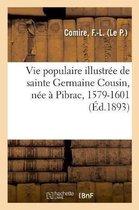 Vie Populaire Illustr e de Sainte Germaine Cousin, N e Pibrac, 1579-1601