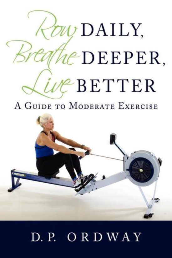 Row Daily, Breathe Deeper, Live Better