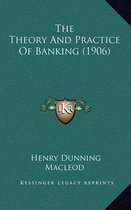 The Theory and Practice of Banking (1906)
