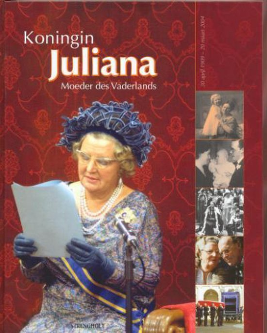 Koningin Juliana, een leven in beeld - Auteur Onbekend pdf epub