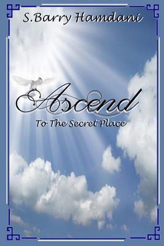 Ascend to the Secret Place