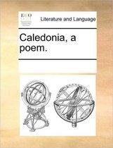 Caledonia, a Poem