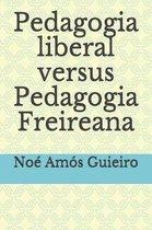 Pedagogia Liberal Versus Pedagogia Freireana