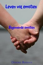 Leven vol emoties 1 -   Beginnende emoties