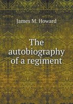 The Autobiography of a Regiment