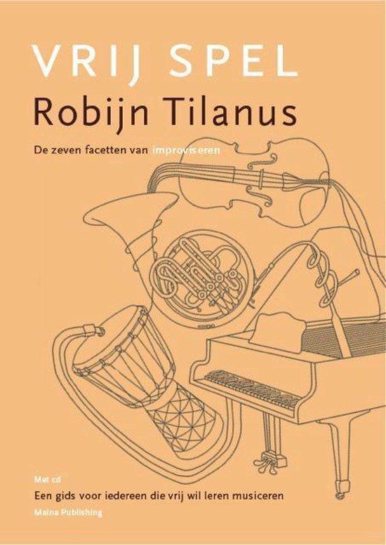 Vrij spel - Robijn Tilanus |