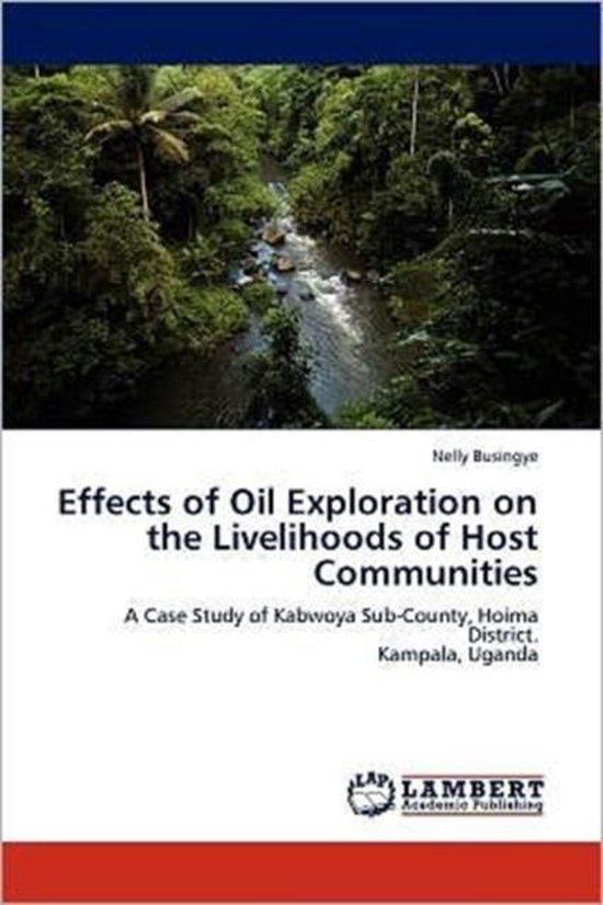 Effects of Oil Exploration on the Livelihoods of Host Communities