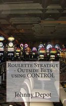 Roulette Strategy - Outside Bets Using Control