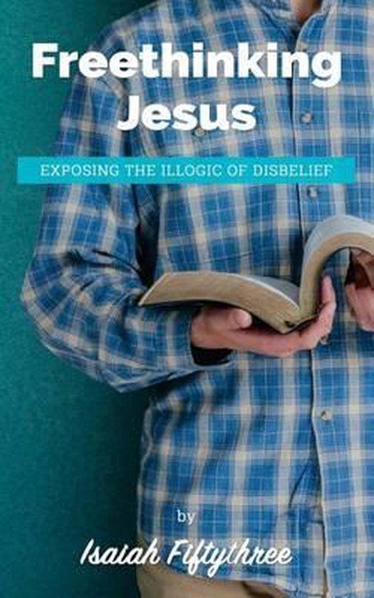 Boek cover Freethinking Jesus van Isaiah Fiftythree (Paperback)