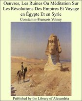 Omslag Oeuvres, Les Ruines Ou Méditation Sur Les Révolutions Des Empires Et Voyage en Égypte Et en Syrie
