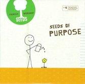 Seeds Family Worship: Seeds of Purpose, Vol. 4