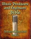 Music Producers and Engineers Bible