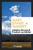 Mary Stuart, a Tragedy