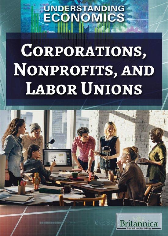 Corporations, Nonprofits, and Labor Unions